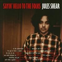 Jules Shear - Sayin' Hello to the Folks