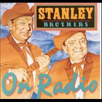 Stanley Brothers - On Radio