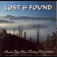Lost & Found - My Home's Across The Blue Ridge Mountains