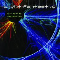 Steve Roach - Light Fantastic