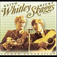 Keith Whitley & Ricky Skaggs - Second Generation