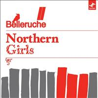 Belleruche - Northern Girls