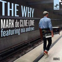 Mark de Clive-Lowe - The Why