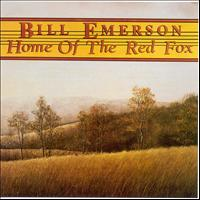 Bill Emerson - Home Of The Red Fox