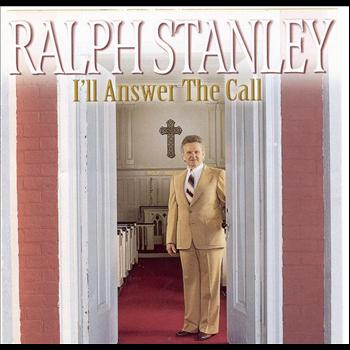 Ralph Stanley - I'll Answer The Call
