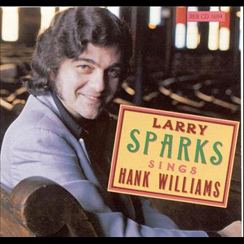 Larry Sparks - Sings Hank Williams