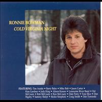 Ronnie Bowman - Cold Virginia Night