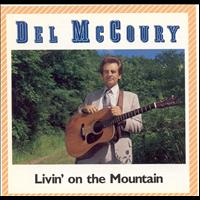 Del McCoury - Livin' On The Mountain