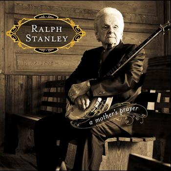 Ralph Stanley - A Mother's Prayer