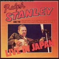 Ralph Stanley & The Clinch Mountain Boys - Live In Japan