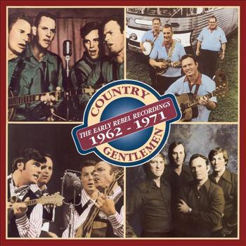 Country Gentlemen - The Early Rebel Recordings: 1962-1971