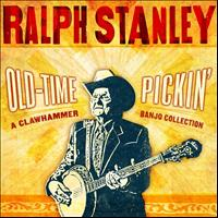 Ralph Stanley - Old-Time Pickin': A Clawhammer Banjo Collection