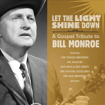 Various Artists - Let The Light Shine Down: A Gospel Tribute to Bill Monroe