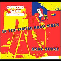 Andy Stone - In the Coffee Shop, When