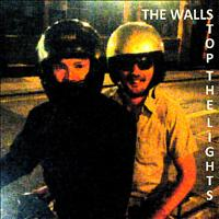 The Walls - Stop the Lights