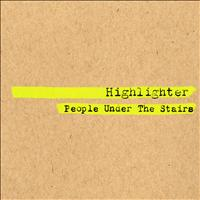People Under The Stairs - Highlighter