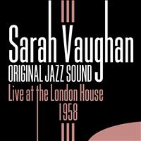 Sarah Vaughan - Live at the London House - 1958 (Original Jazz Sound)