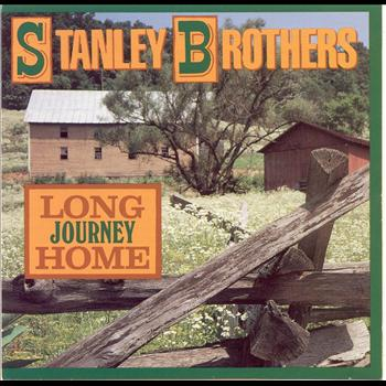 Stanley Brothers - Long Journey Home