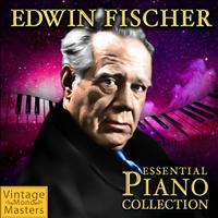 Edwin Fischer - Essential Piano Collection