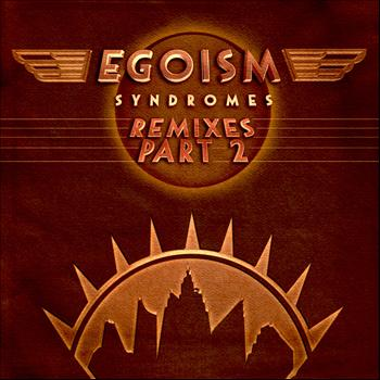 Egoism - Syndromes Remixes Part 2