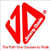 Jimmy Davis - The Path One Chooses To Walk