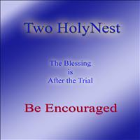 Two Holynest - Be Encouraged