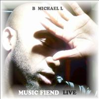 B Michael L - B Michael L Live At the Underscore Pt. 3 (Musicfiend Mixes)