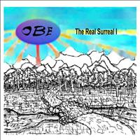 The O.B.E. Show - The Real Surreal I