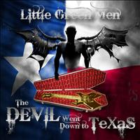 Little Green Men - The Devil Went Down to Texas - Single