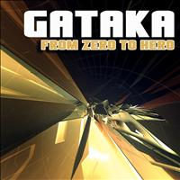 Gataka - From Zero to Hero
