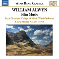 Royal Northern College of Music Wind Orchestra - Alwyn: Film Music arranged for Wind Band
