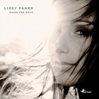 Lizzy Parks - Raise the Roof
