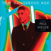 Paul Weller - That Dangerous Age