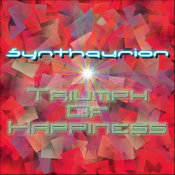 Synthaurion - Triumph Of Happiness