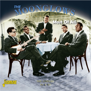 The Moonglows - Most Of All - The Singles As & Bs