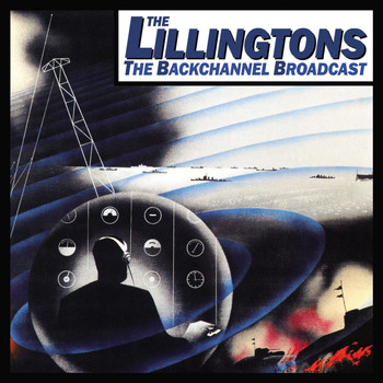 The Lillingtons - The Backchannel Broadcast