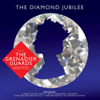 The Band Of The Grenadier Guards - The Diamond Jubilee