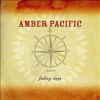 Amber Pacific - Fading Days