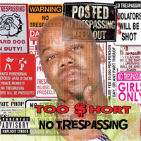 Too Short - No Trespassing (Explicit)