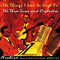 The Three Suns - The Things I Love in Hi-Fi
