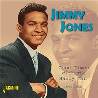 Jimmy Jones - Good Times With The Handy Man 1955-1960
