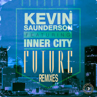 Kevin Saunderson - Future (feat. Inner City) (Remixes)