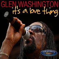 Glen Washington - It's a Love Thing