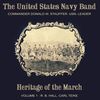 US Navy Band - Heritage of the March, Vol. 1 - The Music of Hall and Teike
