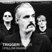 Triggerfinger - I Follow Rivers - Single