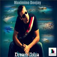 Maximino Deejay - Dream Ibiza