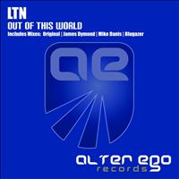 LTN - Out Of This World