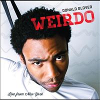 Donald Glover - Weirdo (Explicit)