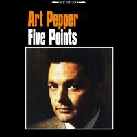Art Pepper - Five Points