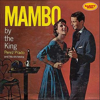 Perez Prado And His Orchestra - Mambo By the King: Rarity Music Pop, Vol. 262